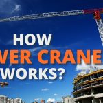How Does A Tower Crane Work?